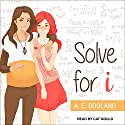 Solve for i Audiobook by A. E. Dooland Narrated by Cat Gould