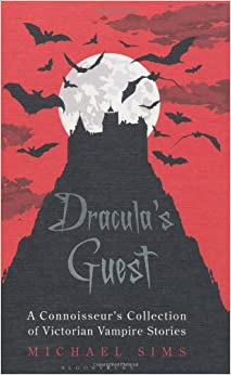 Dracula's Guest: A Connoisseur's Collection of Victorian Vampire Stories