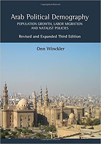 Book Arab Political Demography: Population Growth, Labor Migration and Natalist Policies (Revised and Expanded Third Edition)