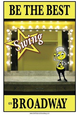 Be the best bib SWING on Broadway: Be the best SWING on Broadway (Be the best on Broadway)