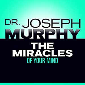 The Miracles of Your Mind Audiobook