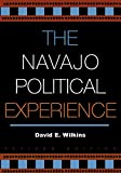 img - for The Navajo Political Experience (Spectrum Series: Race and Ethnicity in National and Global Politics) book / textbook / text book