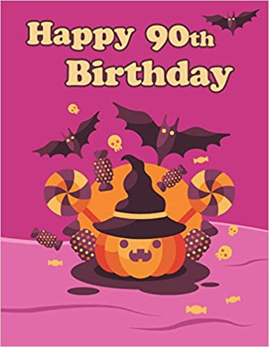 Happy 90th Birthday Cute Halloween Themed Notebook Journal Diary 365 Lined Pages Gifts For 90 Year Old Men Or Women Father Mother