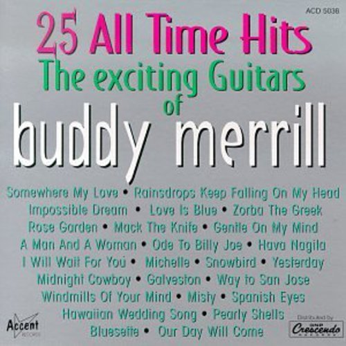 The Exciting Guitars of Buddy Merrill - 25  All Time Hits