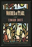 Mother of Pearl, Edward Swift, 0945167261