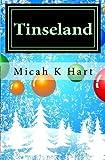 Tinseland, Micah K. Hart, 1451546157