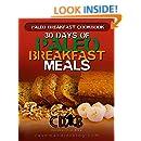 Paleo Breakfast Cookbook: 30 Days of Paleo Breakfast Meals