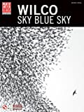 Wilco - Sky Blue Sky (Play It Like It Is. Guitar with Tablature Play It Like It Is)
