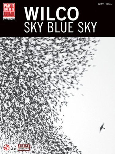 Wilco - Sky Blue Sky (Play It Like It Is. Guitar with Tablature Play It Like It - Sheet Cherry Music Lane Blues