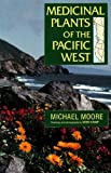 Medicinal Plants of the Pacific West, Michael Moore, 1878610317