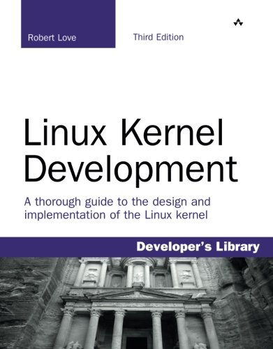 Linux Kernel Development (3rd Edition) by Addison-Wesley Professional