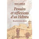 Pensées et réflexions d'un Hébreu: Recueil de textes choisis (French Edition)