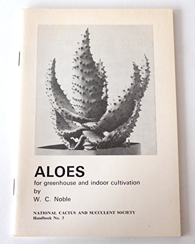 Aloes: For greenhouse and indoor cultivation