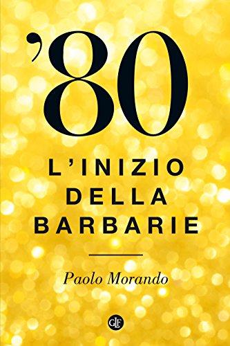 '80: L'inizio della barbarie (Italian Edition)