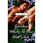 Gardens Where No One Will See | T.C. Mill