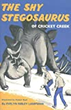 The Shy Stegosaurus of Cricket Creek