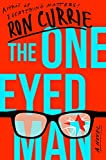 The One-Eyed Man: A Novel