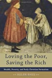 Loving the Poor, Saving the Rich: Wealth, Poverty, and Early Christian Formation