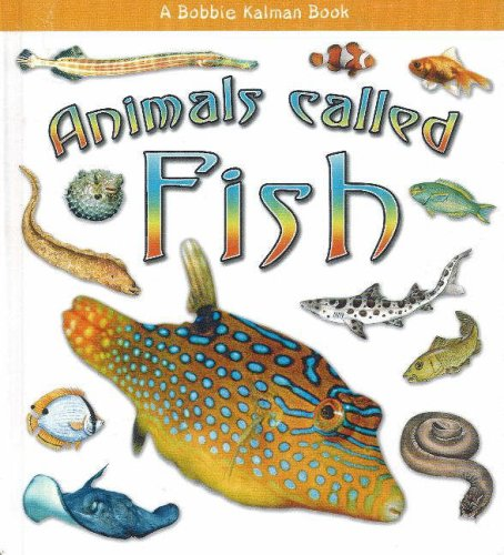 Animals Called Fish (What Kind of Animal Is It?) PDF