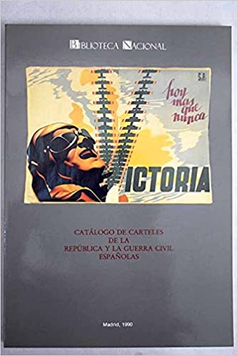 Catálogo de carteles de la República y la Guerra Civil ...