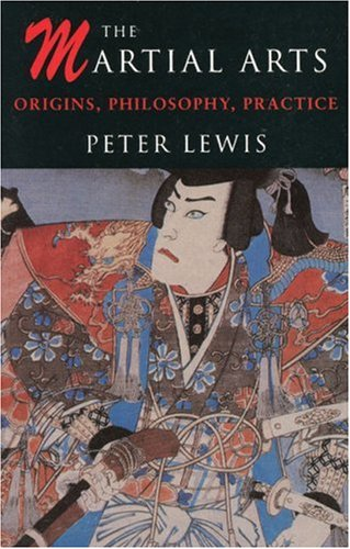 Download The Martial Arts: Origins, Philosophy, Practice PDF