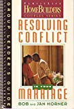 img - for Resolving Conflict in Your Marriage: Group Leader's Guide (Family Life Homebuilders Couples Series (Regal)) book / textbook / text book