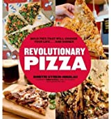 BY Syrkin-Nikolau, Dimitri ( Author ) [ REVOLUTIONARY PIZZA: BOLD PIES THAT WILL CHANGE YOUR LIFE... AND DINNER ] Jul-2014 [ Paperback ]