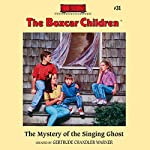 The Mystery of the Singing Ghost: The Boxcar Children Mysteries, Book 31   Gertrude Chandler Warner