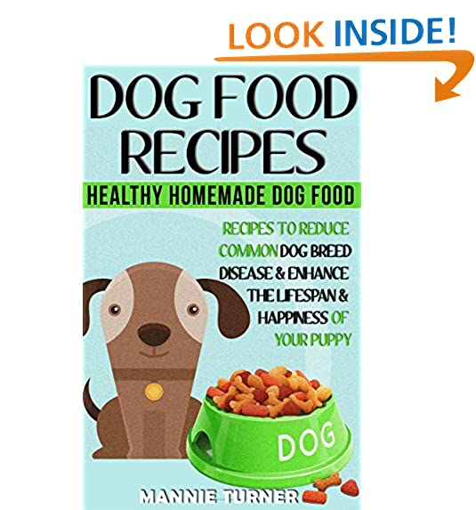 Dogs food recipes amazon dog food recipes healthy homemade dog food recipes reduce common dog breed disease and enhance the lifespan and happiness of your puppy puppy food forumfinder Gallery