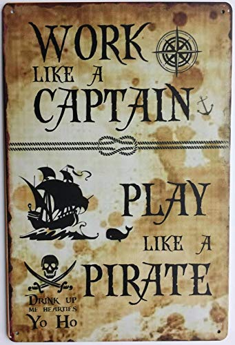 Pirate Wall Decor (Forever_USA Tin Sing| Metal Wall Sign | Work Like a Captain Play Like a Pirate 8 x 12 in | Fun Decorative Sign for Home Bar Restaurant Room)
