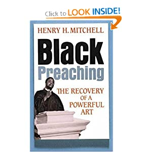 Black Preaching: The Recovery of a Powerful Art Henry H. Mitchell