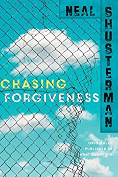Chasing Forgiveness by [Shusterman, Neal]