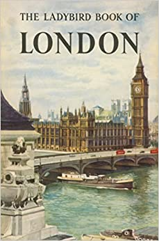 The Ladybird Book of London (Ladybird Archive)