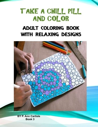 Take A Chill Pill And Color (adult coloring, stress, thug, depression, books) PDF