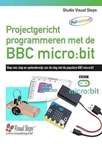 Projectgericht programmeren met de micro:bit: stap voor stap en spelenderwijs aan de slag met de populaire micro:bit