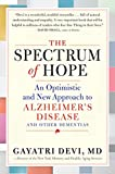 The Spectrum of Hope: An Optimistic and New Approach to Alzheimer's Disease and Other Dementias