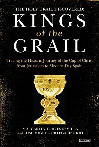 Kings of the Grail: Discovering the True Location of the Cup of Christ in Modern-Day - Cup Antiquity