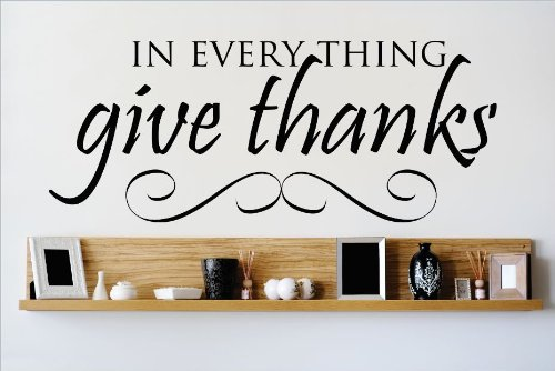 Design with Vinyl – CA OMG 495 Black In Every Thing Give Thanks Quote Lettering Decal Home Decor Kitchen Living Room Bathroom, 8 by 30-Inch, Black DesignwithVinyl - CA