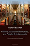 Folklore, Cultural Performances, and Popular Entertainments : A Communications-Centered Handbook, , 0195069196