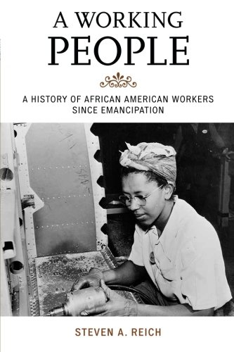 Search : A Working People: A History of African American Workers Since Emancipation (The African American History Series)