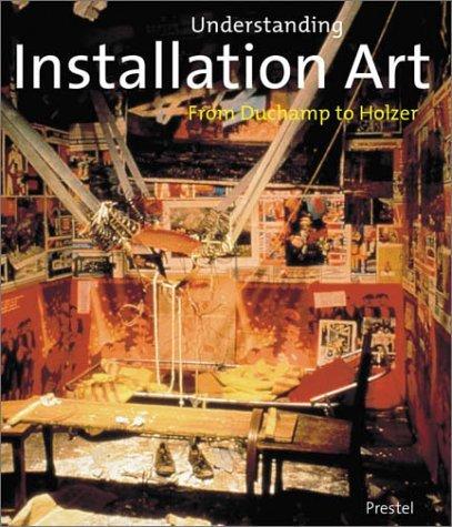 Understanding Installation Art: From Duchamp to Holzer by Mark Rosenthal (2003-05-04)