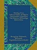 img - for Katalog Over Erhvervelser Af Nyere Vdenlandsk Litteratur Ved Statens Offentlige Biblioteker book / textbook / text book