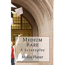 Medium Rare: A Screenplay