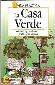 LA CASA VERDE *MACETAS Y JARDINERAS. TRUCOS Y CUIDADOS*: CARMEN