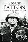 Biography History Best Deals - George Patton: A Life From Beginning to End