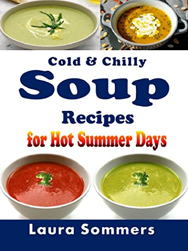 Cold and Chilly Soup Recipes for Hot Summer - Soup Fruit Recipe