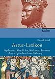 Artus-Lexikon: Mythos und Geschichte, Werke und Personen der europäischen Artusdichtung