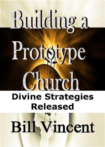Read Online Building a Prototype Church: Divine Strategies Released pdf epub
