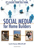 img - for Social Media for Home Builders: It's Easier Than You Think! book / textbook / text book