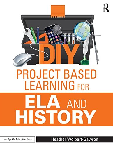 DIY Project Based Learning for ELA and History (Eye on -